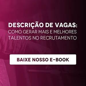 071ee68a644ef Descrição de vagas  como gerar mais e melhores talentos no recrutamento
