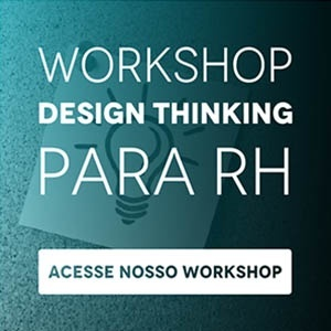 """Banner do ebook """"Workshop Design Thinking para RH"""", com um botão escrito """"acesse nosso workshop"""""""