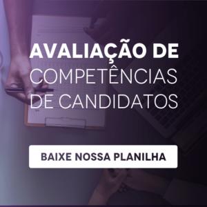 Saiba como avaliar as competências dos seus candidatos