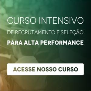 Curso Intensivo de Recrutamento e Seleção para Alta Performance