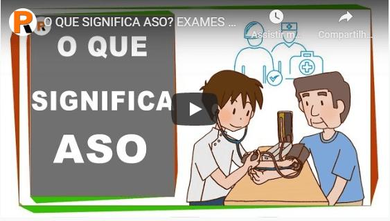 Clique para ver o vídeo O que significa ASO