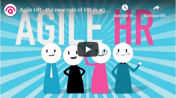 Clique para ver o vídeo Agile HR