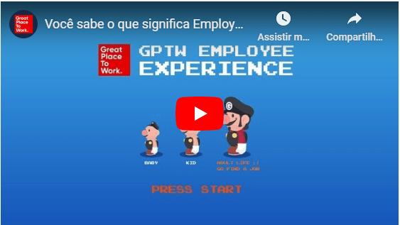 Clique para ver o vídeo sobre o significado de Employee Experience