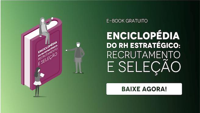 Enciclopédia do RH estratégico: recrutamento e seleção, baixe agora!