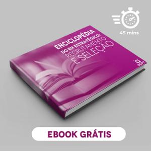 Encliclopédia do RH estratégico: recrutamento e seleção, Ebook grátis!