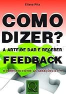 Capa do livro como dizer? a arte de dar e receber feedback, sobre livros de gestão de pessoas