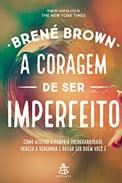 Imagem da capa do livro de Brené Brown, a coragem de ser imperfeito