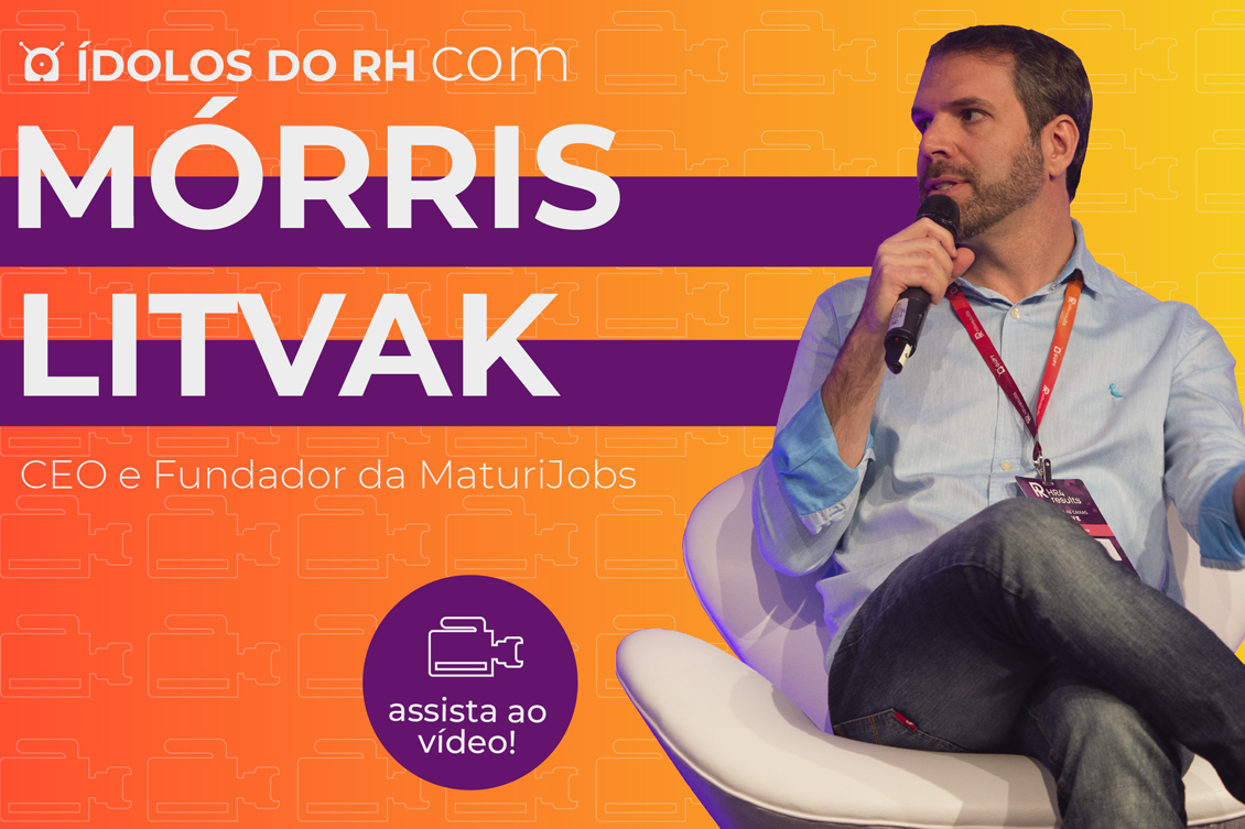 ídolos do RH com Mórris Litvak