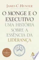 """Capa do livro """"O monge e o executivo: uma história sobre a essência da liderança"""", sobre livros de gestão de pessoas"""