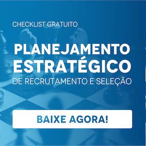 Checklist de planejamento estratégico de recrutamento e seleção, baixar agora!