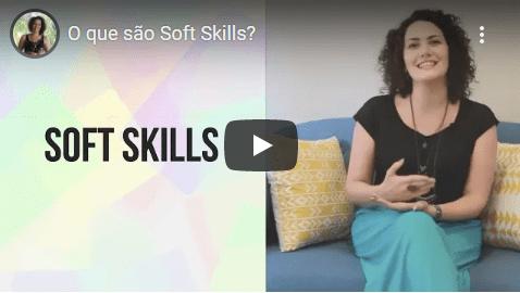 Clique para ver o vídeo sobre o que são soft skills