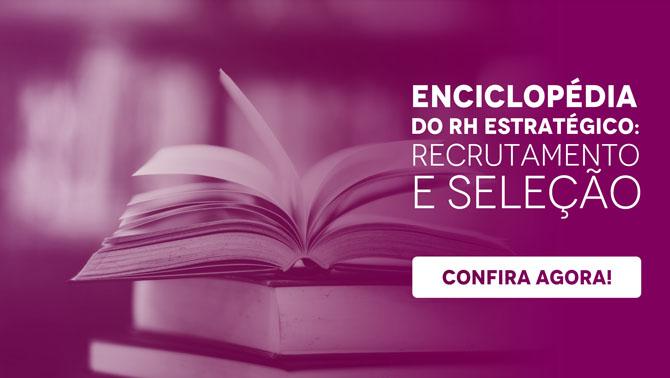Material Enciclopédia do RH estratégico: Recrutamento e Seleção