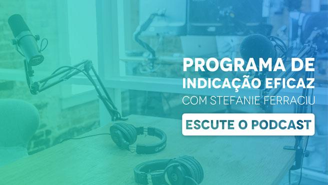 Material Podcast Programa de indicação eficaz