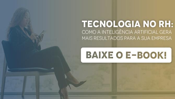 Material E-book Tecnologia no RH: Como a Inteligência Artificial gera mais resultados para a sua empresa